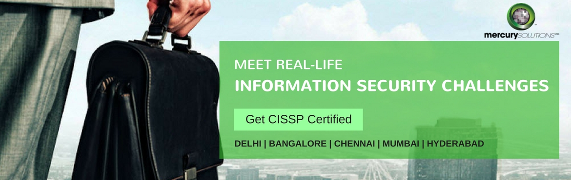 Book Online Tickets for CISSP Training in Gurgaon, India, Gurugram. Mercury Solutions is conducting CISSP Training in Gurgaon. Batch Dates:: - Jul 28, Jul 29, Aug 04, Aug 05, 2018   CISSP Training Course DetailsThe Certified Information Systems Security Professional (CISSP) is the essential c