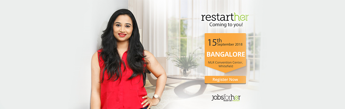 Book Online Tickets for Women Only Career Fair - Free Walk-in fo, Bengaluru. RestartHer 2018: Women only Career Fair   Diversity-friendly giants of the corporate world and women who want to restart will come together under one roof this September for our flagship event, RestartHer.     An exciting and diverse mix of