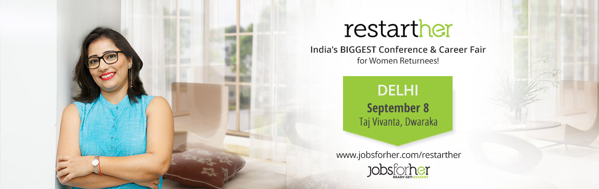 Book Online Tickets for Women Only Career Fair - Free Walk-in fo, New Delhi. RestartHer 2018: Women only Career Fair   Diversity-friendly giants of the corporate world and women who want to restart will come together under one roof this September for our flagship event, RestartHer.     An exciting and diverse mix of