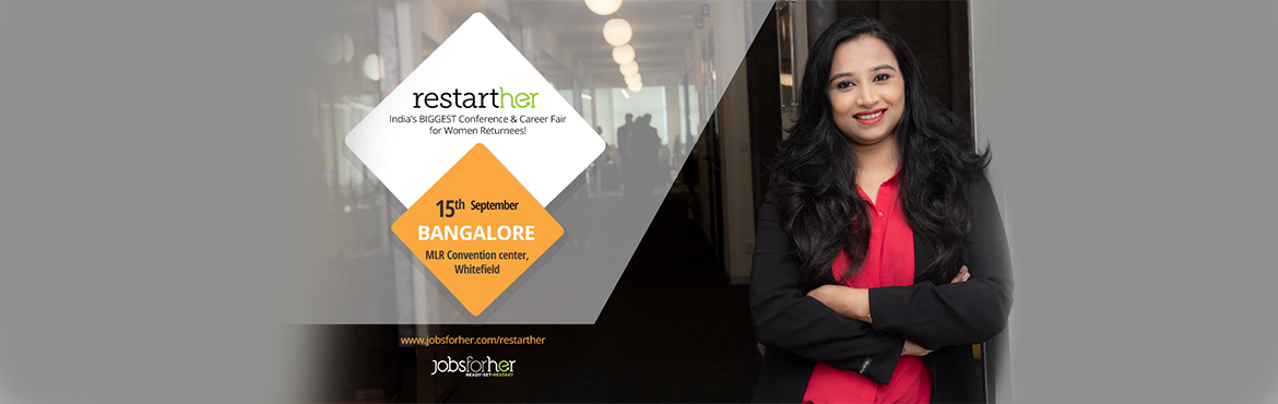Book Online Tickets for RestartHer Conference - Premium Conferen, Bengaluru. RestartHer Conference AGENDA: 08:00 am - REGISTRATION BEGINS Meet & mingle with other women restarters   08:45 am - THE CONFERENCE BEGINS A woman who restarted her career will be your RestartHer Conference Guide for the better