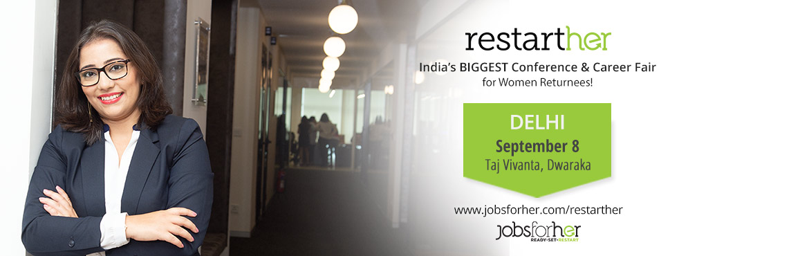 Book Online Tickets for RestartHer Conference - Premium Conferen, New Delhi. RestartHerConference AGENDA: 08:00 am -REGISTRATION BEGINS Meet & mingle with other women restarters  08:45 am -THE CONFERENCE BEGINS A woman who restarted her career will be your RestartHer Conference Guide for the better