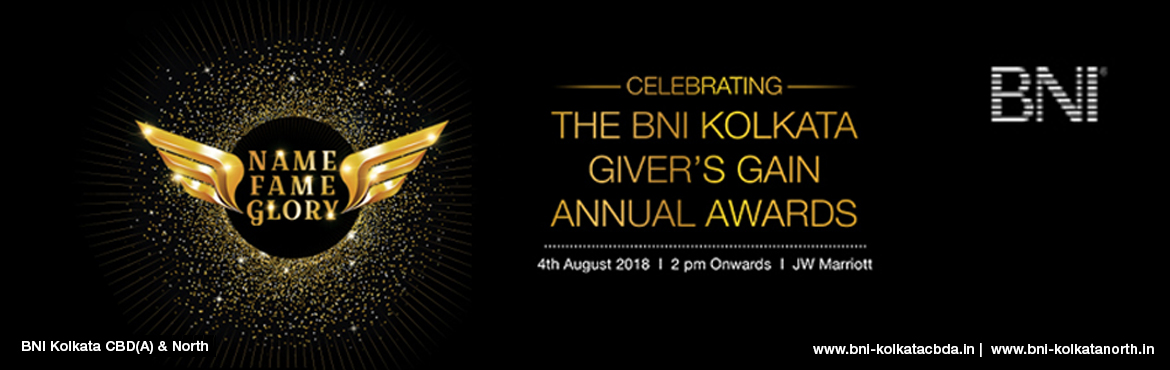Book Online Tickets for The BNI Kolkata Giver s Gain Annual Awar, Kolkata. Name Fame Glory Celebrating the success of Kolkata\'s Best Business Minds !! 5 Years16 Chapters1000 Members   800+ Crores of Business Exclusively for Members Only ! Want to Experience BNI ?Want to Get Invited to a BNI Meeting ? http://bni-k