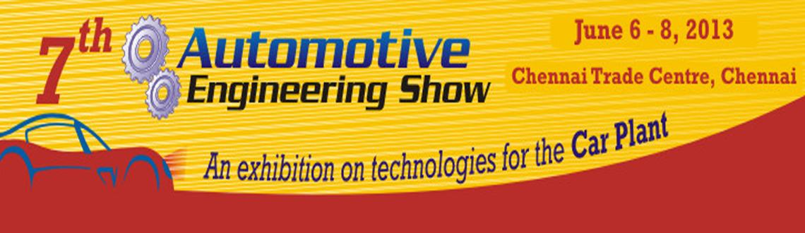 Book Online Tickets for Automotive Engineering Show  2013, Chenn, Chennai. Exclusive fair on Technologies for Automotive Manufacturing