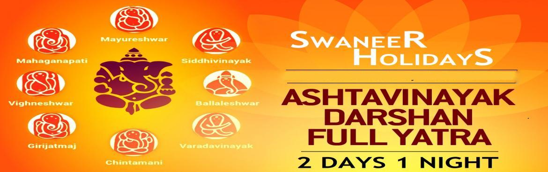Book Online Tickets for Ashtavinayak Darshan, Pune.  2 Days / 1 Night Yatra PackageRs. 4000/- Per Person With Ac VechileAshtavinayak Yatra starts every Saturday from Pune  Day 1 : Pune - Morgaon - Siddhatek - Theur - RanjangaonNight Halt at Lenyadri or Ozar.  Day 2 : Lenyadri - Ozar