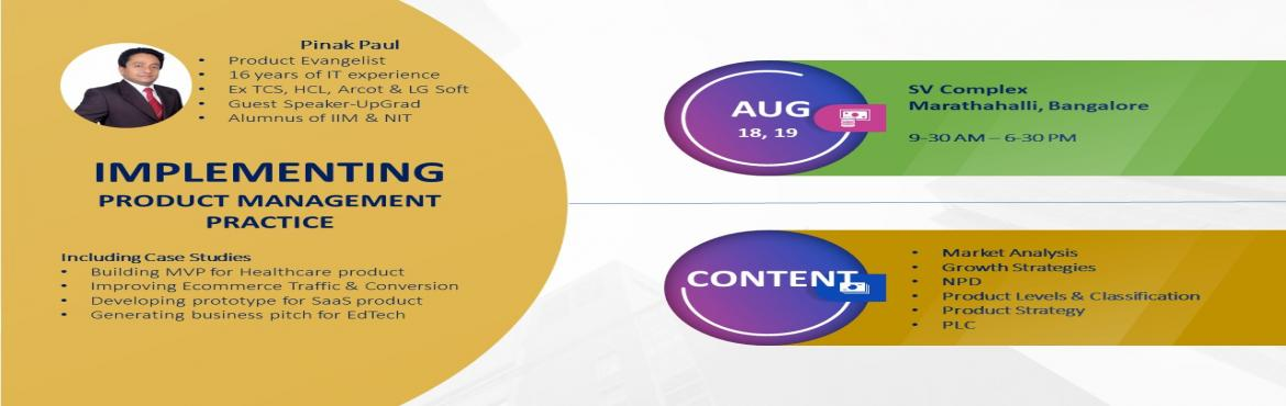 Book Online Tickets for Implementing Product Management Practice, Bengaluru. Who Should Attend:   In case, there is anyone who would like to crack a job as Product Manager from IT Service Sector or from different roles in IT Product Sector, you can start utilizing the same hands-on projects learnt during classroom workshop &a