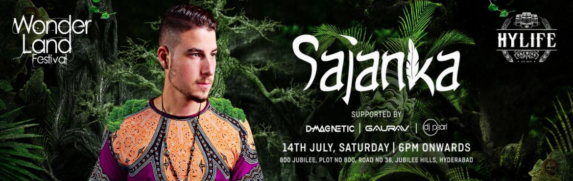 Book Online Tickets for SAJANKA, Hyderabad.   Israeli Dj Sajanka is once again blessing Hyderabad with the biggest psytrance festival – WonderLand Festival, coming to Hylife Brewing Company on 14th July 2018.  Cancel all your party plans and get in the party mode