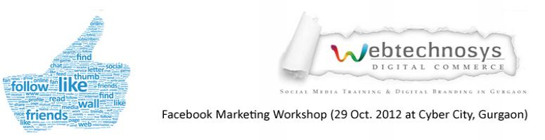 Book Online Tickets for Facebook Marketing Workshop (29 Oct. 201, Gurugram. Webtechnosys Digital Commerce 
