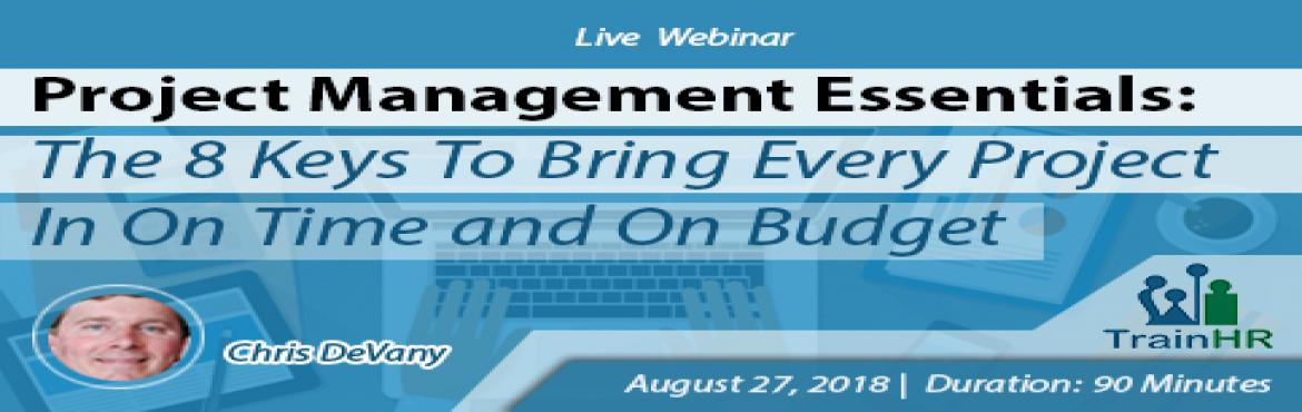 Book Online Tickets for Webinar on Project Management Essentials, Fremont. The TrainHR webinar is approved by HRCI and SHRM Recertification Provider.  Overview: How do we manage projects and customer relationships effectively? How do we understand the full scope of a customer \