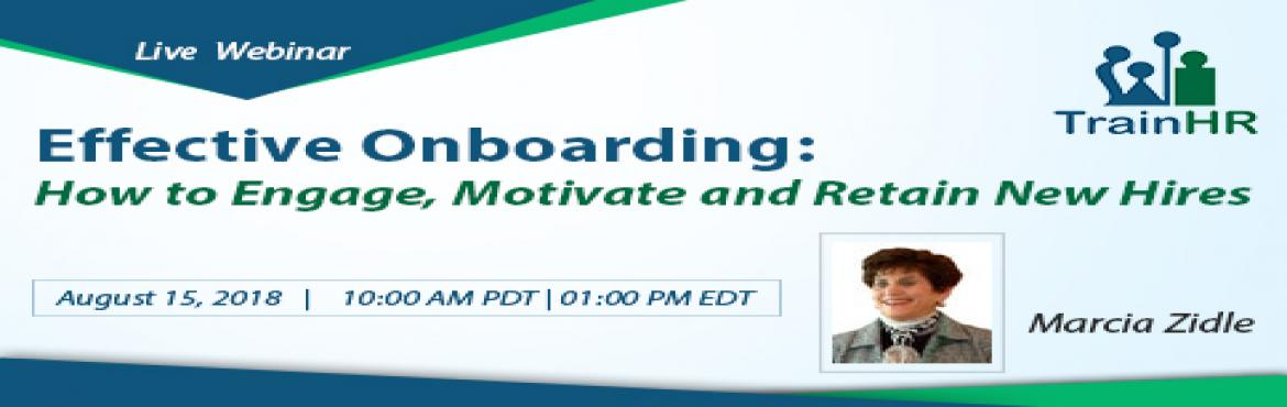 Book Online Tickets for Web Conference on Effective Onboarding: , Fremont.   The TrainHR webinar is approved by HRCI and SHRM Recertification Provider.  Overview: You\'ve made your decision about whom to hire. You\'ve gotten them excited about their new job. You\'re excited about what they can bring to your team. Now w
