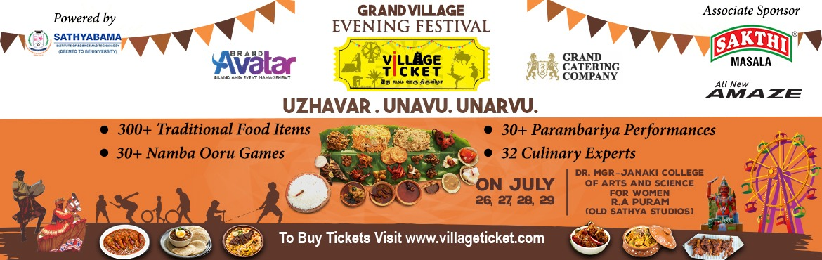 Book Online Tickets for Village Ticket, Chennai. Experience Namba unavu, Namba parambariyam & Namba ooru. Re-live your childhood memories and share your cultural pride at the first- ever village themed setup in Chennai. 32 culinary experts, 300+ Traditional food items and 30+ Parambariya p