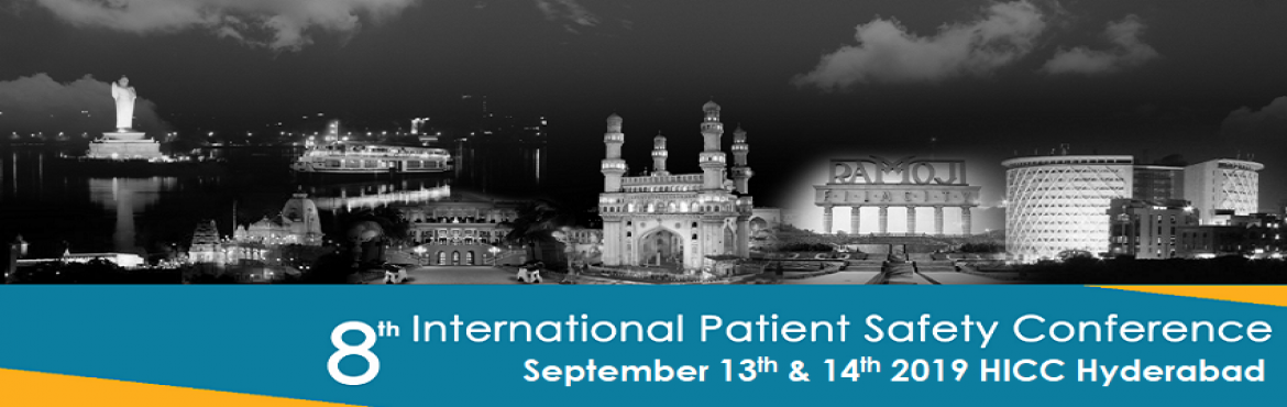 Book Online Tickets for 8th International Patient Safety Confere, Hyderabad. 8th International Patient Safety Conference 2019, Hyderabad, India Hospitals are scary places to be in. Volumes of investigations, life-saving and life-threatening medications, life support devices, complex diseases, delicate interventional procedure