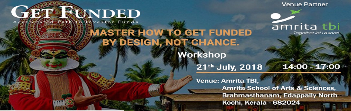 Book Online Tickets for Get Funded - Accelerated Path to Investo, Kochi. 'GET FUNDED' is an exclusive face-to-face Program designed by boutique strategy & people consulting company Natio Cultus for the Indian Entrepreneur faced with the brutal world of funding. It is a powerful program with real world insi