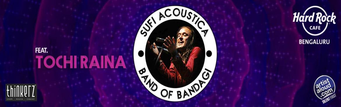Book Online Tickets for Kabira star Tochi Raina along with Band , Bengaluru. Artist Aloud, a platform that supports and promotes independent music is here to captivate your senses with its first-ever artiste tour, Sufi Acoustica, featuring Tochi Raina and Band of Bandagi. Organized in association with Hard Rock Cafe, the tour