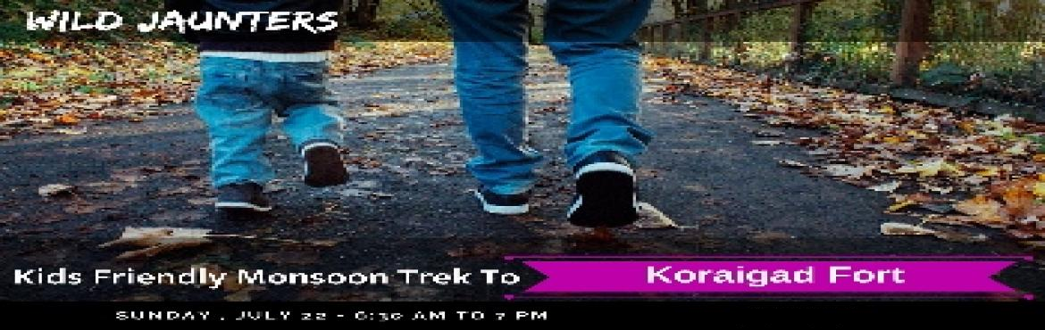 Book Online Tickets for Kids friendly trek to Koraigad Fort, Pune.  Kids friendly trek to Koraigad FortSunday 22nd July 2018-Day trek DIFFICULTY GRADE : Easy ENDURANCE LEVEL : EasyDISTANCE FROM PUNE:- 80 KMsWHO CAN JOIN ? - Anyone above 6 yearsKorigad fort is a beautiful hill fort located at around 20