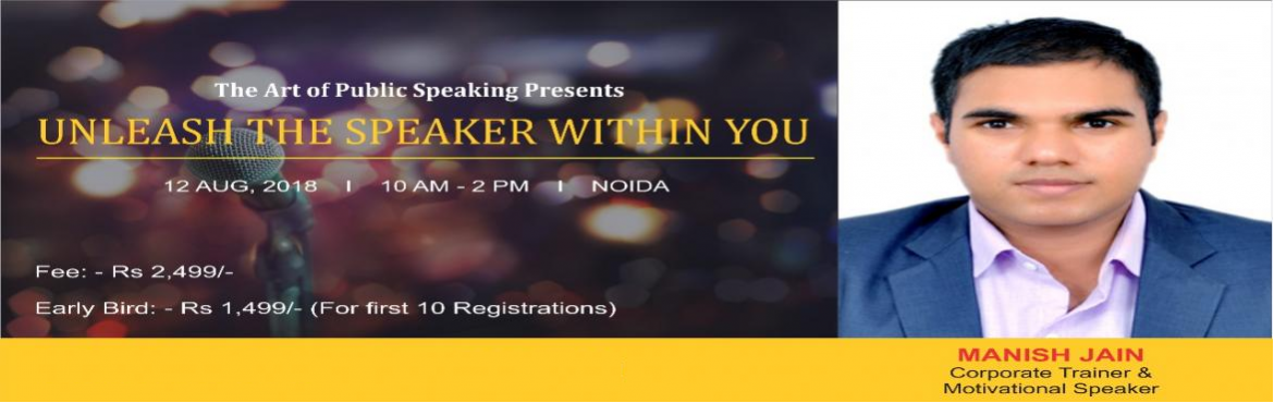 Book Online Tickets for Unleash the Speaker in You, Noida. Things you will learn:- ● Learn how to Master the Art of Public Speaking ● Learn how to overcome the fear of Public Speaking ● Learn how to address your audience effectively ● Learn how to establish credibility with your audience ● Le