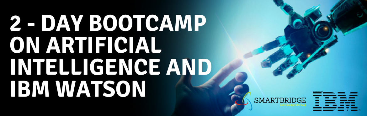 "Book Online Tickets for 2 - Day Bootcamp on Artificial Intellige, Hyderabad. About Bootcamp SmartBridge invites you to join our ""Artificial Intelligence and IBM Watson Workshops"". These workshops are 2 day hands-on events to help Students & Developers understand IBM's Cognitive Computing point of view. Y"