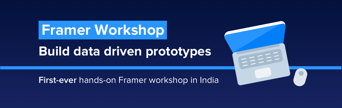 Book Online Tickets for Framer Workshop - Build data driven prot, Bengaluru. Get ready for the first-ever hands on Framer workshop in India. Here\'s an exciting agenda planned on the 8th of September at Zeta HQ.  Why Framer? We evolved fromimage based prototyping ( Marvelapp / Invisionapp ) to layer based prototyp