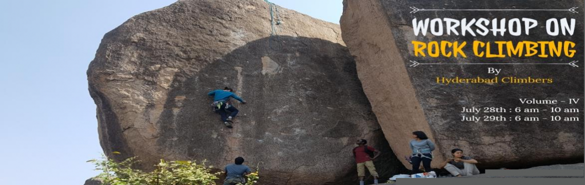 Book Online Tickets for Workshop on Rock Climbing for Beginners, Hyderabad. Workshop by Hyderabad Climbers Jul 28th : 6 A.M - 10 A.MJul 29th: 6 A.M - 10 A.M Rock Climbing is an adventure activity which involves climbing up a vertical rock face. There are various types of Rock Climbing like Bouldering, Sports Climbing and ski