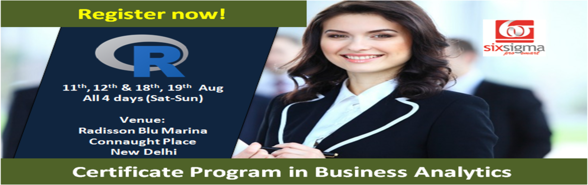 Book Online Tickets for Certificate Program in Business Analytic, New Delhi. SixSigma Pro SMART, a proud member of the Quality Council of India presents 60 hours of comprehensive classroom contact + online program in Business Analytics with R  The course begins by providing a refresher on the basic statistical concepts. Intro