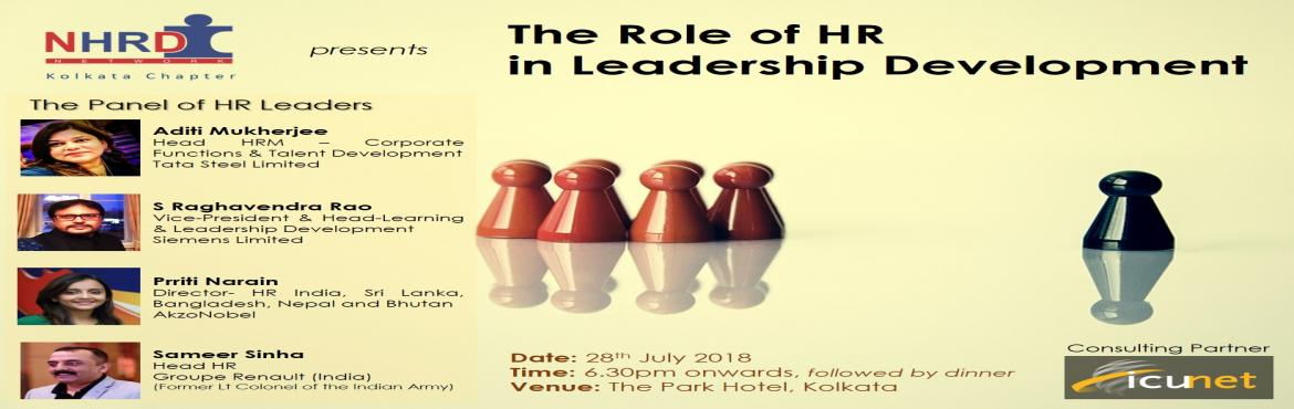 Book Online Tickets for The Role of HR in Leadership Development, Kolkata. Human Resources plays a very important role in Organisation Development. One of the key areas where HR can add value is Leadership Development within the organisation. Join our panellists, HR Leaders from Tata Steel, Renault, AkzoNobel and Siemens, t