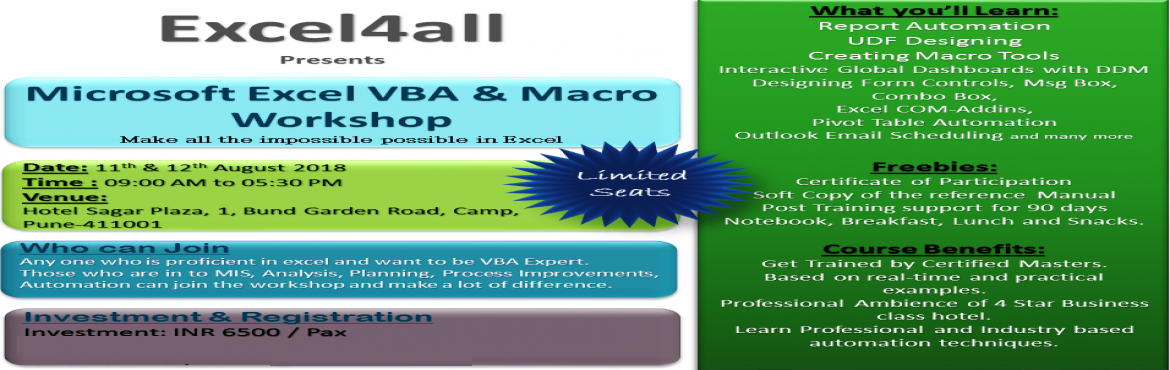 Book Online Tickets for MS Excel VBA and Macro training in Pune, Pune. Excel VBA & Macro Workshop In Pune--------------------------------------Topic : Excel VBA & MacroDuration: 2 days ( 9.30 AM to 5.30 PM)Fees: INR 6,500/ nomination. Workshop Venue: ( 4 Star Business Class Hotel)~~~~~~~~~~~~~~~~~~~~~~~~~~~~~~~~