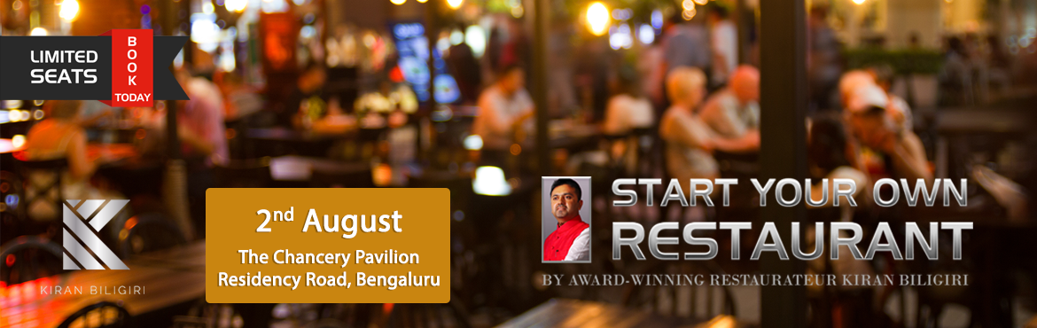 Book Online Tickets for Restaurant Kick-start Seminar by Kiran B, Bengaluru. Restaurant Kick-start Seminar by Kiran Biligiri   Most people who wanted to be entrepreneurs have at least once considered opening a restaurant. While most people dream – the fear of failing, the uncertainty about returns from the investm