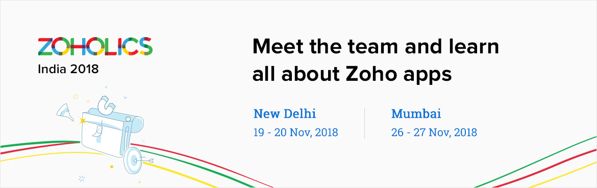 Book Online Tickets for Zoholics: New Delhi, New Delhi. Zoholics: New Delhi is designed to give you the opportunity to learn, network, and get theresources totake your teams to the next level. This user conference is a journey where you\'ll hear about the latest Zoho Solutions, get inspired by