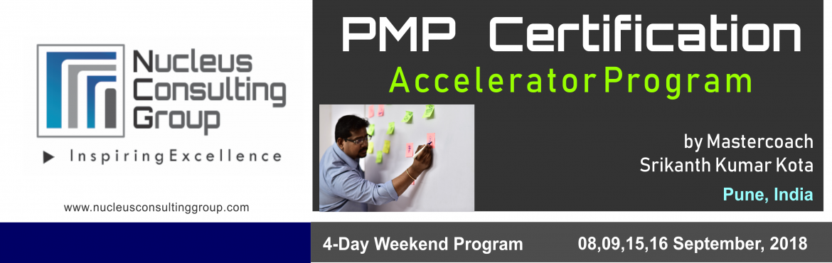 Book Online Tickets for PMP Certification Accelerator Program in, Hyderabad. Nucleus Consulting Group has announce dates for its flagship PMP Certification Accelerator Program at Hyderabad.  Workshop Dates: 8,9,15,16 September 2018 Location: 610, Topaz Plaza, Amritha Hills, Somajiguda, Hyderabad.  \'Limited Number o