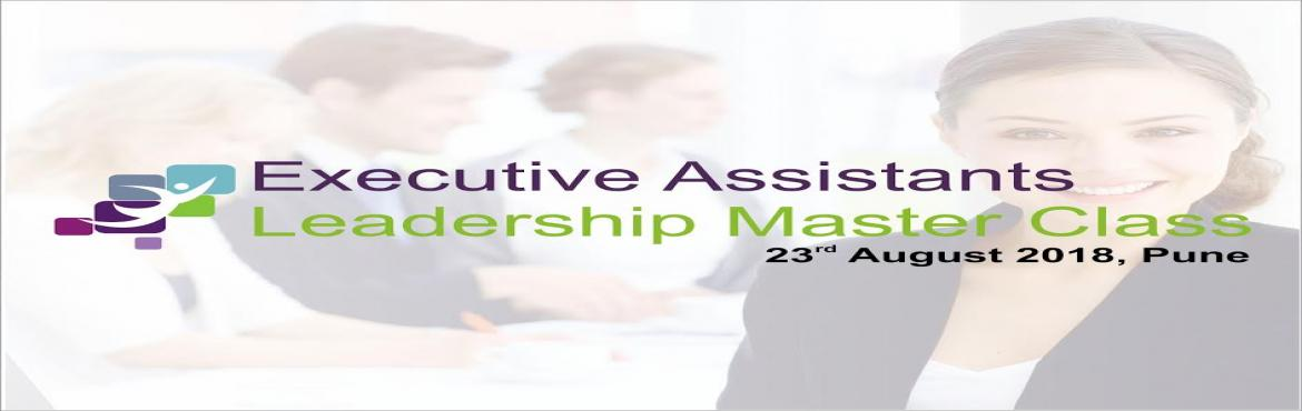 Book Online Tickets for Executive Assistant Leadership Master Cl, Pune. Executive Assistant usually miss out on Self-Management, Self-Leadership & Development.   The compromise on their self-development is being the shadow of their boss and being too perfect at their job. After 2 years of successfully engaging with m
