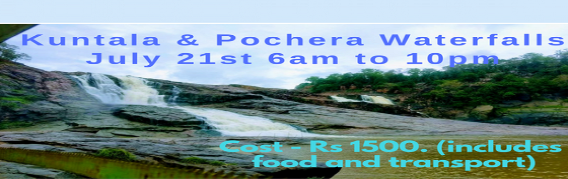 Book Online Tickets for Kuntala and Pochera Waterfalls Leisure T, Hyderabad. Part 1 - Waterfalls of Telangana -Kuntala & Pochera Waterfalls Kuntala Waterfalls is located on Kadem river in Neredigonda mandal. According to the popular and prevalent local belief Kuntala Waterfall got its name after Shakuntala, the beloved wi