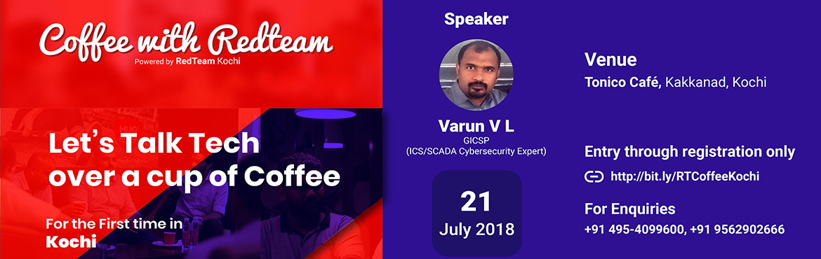 Book Online Tickets for Coffee with RedTeam 5th Chapter | Kochi, Kakkanad.   For the First Time in Kochi, RedTeam is Hosting the 5th Edition of its Premium Meetups, 'Coffee With RedTeam' Powered by RedTeam Hacker Academy. We are Inviting Everyone from the Kochi Tech Community to Chat, Network and Share Cool