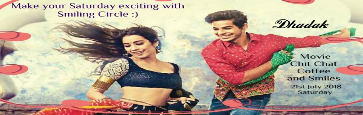 Book Online Tickets for Saturday Masti - Movie - Dhadak, Chit Ch, New Delhi.  Hello Happiers,''Delhi hai Dil wali'', brings Saturday Masti - Chit Chat Get together over Coffee and Movie - Dhadak - produced by Dharma Productions and Zee Studios. Jahnvi Kapoor (debut by Sri Devi\'s daughter), Ishaan