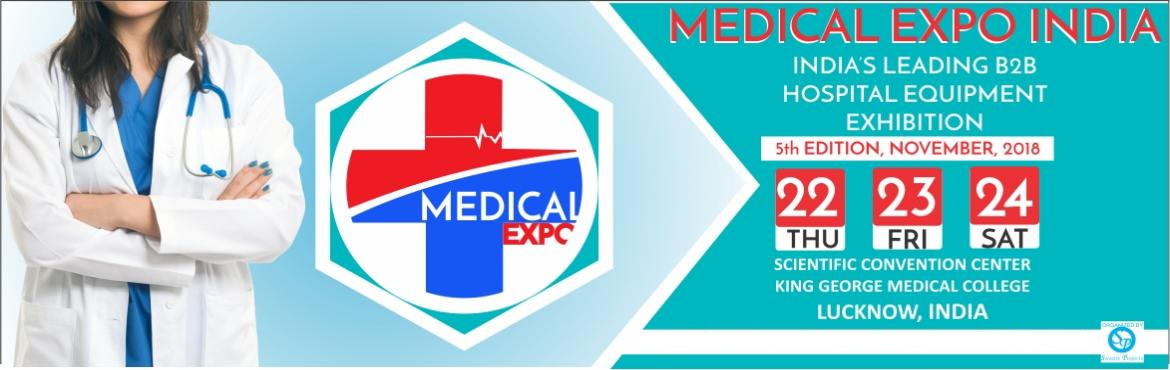 Book Online Tickets for Medical Expo India(5th Edition), Lucknow.   MEDICAL EXPO India is a specialized B2B exhibition focusing on Medical equipment, Lab equipment, and Diagnostic Equipment. Medical Expo showcase the innovations in healthcare industry, as well as provides a platform to manu