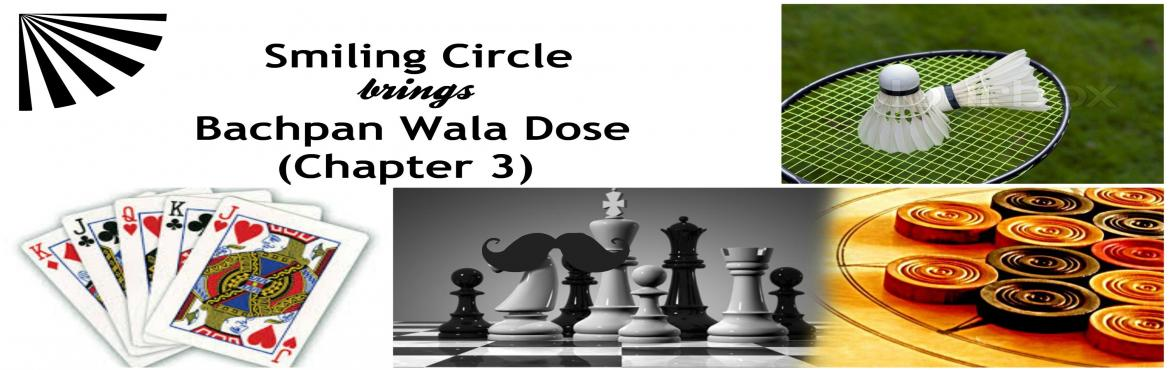 Book Online Tickets for Bachpan Wala Dose (Chapter 3) Games Toge, New Delhi. SMILING CIRCLE brings to you BACHPAN WALA DOSE CHAPTER 3.  Give yourself a fun dose of \