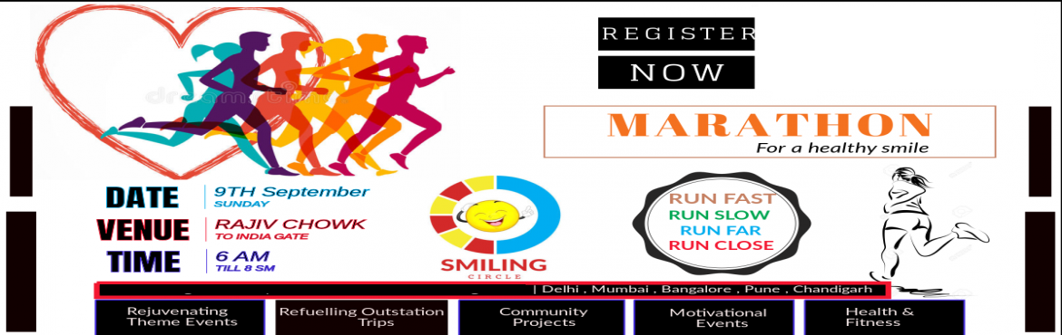 Book Online Tickets for Marathon - For a Healthy SMILE ( Chapter, New Delhi. Smiling Circle is bringing up a new opportunity for all age groups! Yes, after the huge success last time, it is time to bring people together for a HAPPY RUN – MARATHON.Need convincing to run a marathon? Well, here is something you cant ignore