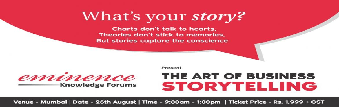 Book Online Tickets for The Art Of Business Storytelling, Mumbai.  #MasterYourBusinessStory   What\'s in it For You- You will know exactly what it takes to grab the tiny attention span of your audience, whether it be a presentation, a product launch, a sales copy or a personal brief.You will learn how to&