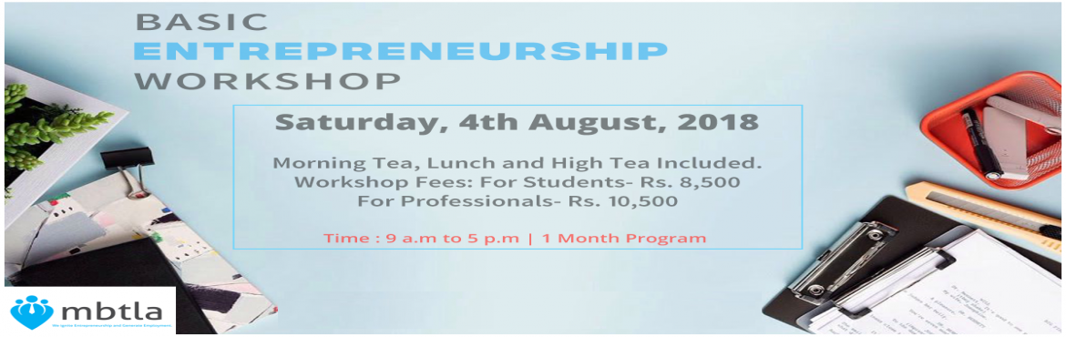 Book Online Tickets for Basic Entrepreneurship Workshop, Thane. MBTLA presents, \'Basic Entrepreneurship Workshop\' for students, professionals, self-employed, family business owners and for those who want to be future entrepreneurs. Book now. Limited seats available.