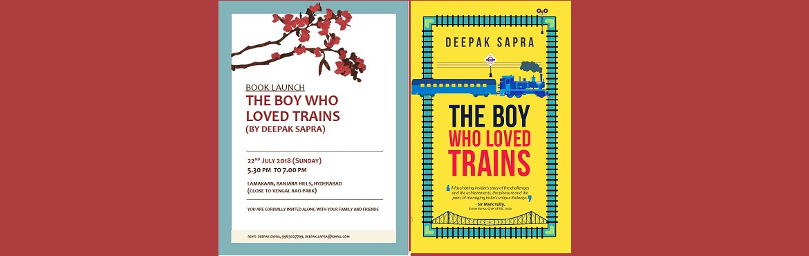 Book Online Tickets for Book Launch - The Boy Who Loved Trains, Hyderabad. After successful book launch in Delhi and Kolkata, the debut book of Deepak Sapra will be released in Hyderabad. This is an open event, please bring in family and friends.The book is about the love, passion and challenges of a young railway officer a