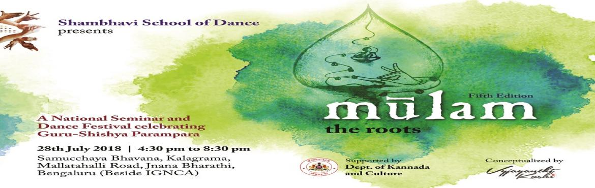 Book Online Tickets for Mulam 2018, Bengaluru.               Mūlam 2018:As the monsoon takes over our city with its thunder and lightning, the classical dance fraternity of Bengaluru is not far behind. The jingle of bells and rhythmic taps of the dancers'
