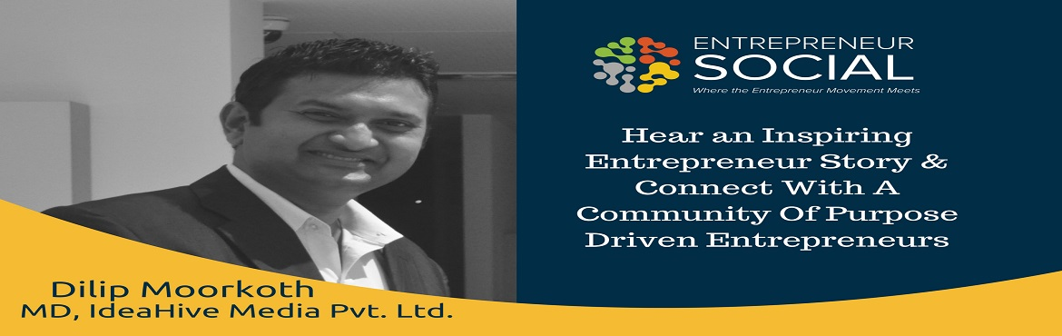 Book Online Tickets for Entrepreneur Social - A Networking Event, Andheri.  Dilip\'s passion for spending time with NGO\'s during off work hours steered him towards germinating the theory behind IdeaHive Media Pvt Ltd, a start-up venture focusing primarily on social impact. In his 16+ years of work portfolio as an inte