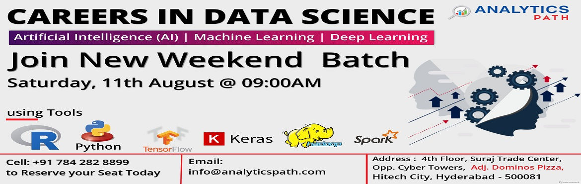 Book Online Tickets for Enroll For The Most Interactive Data Sci, Hyderabad. Make The Best Career Movie In Your Analytics Profession By Attending Analytics Path Data Science New Weekend Batch On 11th Aug @ 9:00 AM   Enroll For The Most Interactive Data Science New Weekend Batch Session By Experts At Analytics Path S