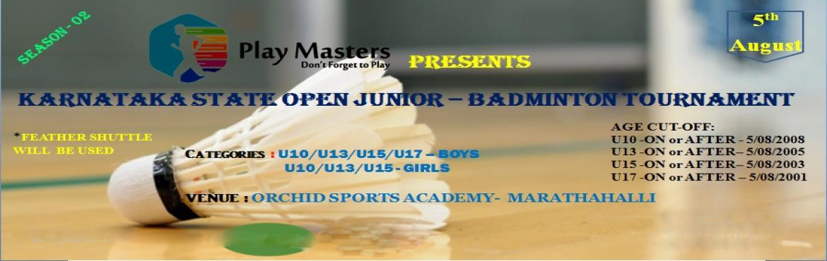 Book Online Tickets for karnataka state open junior badminton to, Bengaluru. KARNATAKA STATE OPEN JUNIOR TOURNAMENT  Junior Badminton Championship Event Details: Date: 5th August Time: 9 AM to 6 PM  Venue: Orchid Sports Academy  Registration Fee:  450Rs per registration   Categories: Boys : Age c