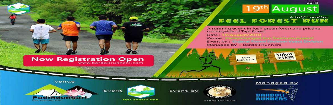 Book Online Tickets for FEEL FOREST RUN (10 KM AND 21 KM RUN AT , Padam Dung. 10KM AND 21KM RUNNING EVENT.  An event at scenic eco tourisim site supported by Gujarat Forest Department vyara division and managed by Bardoli Runners.  Let\'s join us in 10 KM and 21 KM run. Event exclusive for Bardoli Runners. Fees is