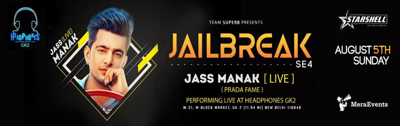 Book Online Tickets for Jass Manak Live | Jailbreak Season - 4, New Delhi. Who knows friendship better than Punjabi?  Celebrate Friendship day dancing to the beats of foot thumping music by Prada fame punjabi munda Jass Manak, performing Live in Headphones in M-block, Gk2 on Sunday 5thAugust 2018.  Book ti