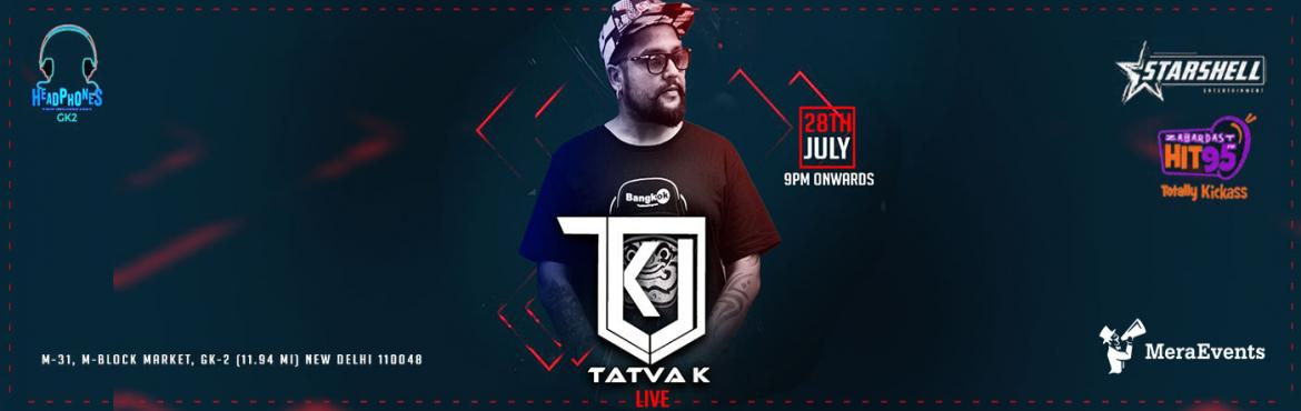 Book Online Tickets for Tatva K Live And Loud, New Delhi. Tatva is coming!! This weekend Starshell Entertainment brings to you a weekend like never before. Partyholics get ready to groove with Zabardast Hit 95 FM Fame Tatva k. The versatile Tatva k is ready to hijack the party at Delhi\'s favorite party ven