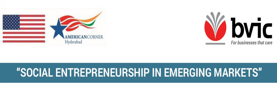 Book Online Tickets for Social Entrepreneurship in Emerging Mark, Hyderabad.