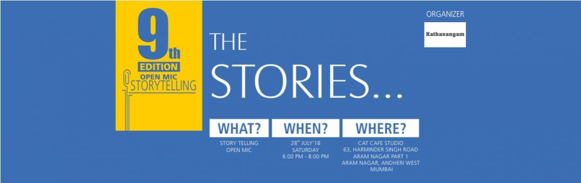 Book Online Tickets for 9th Edition Kathasangam-Open Mic Storyte, Mumbai.     Stories can change the way we think. Don't believe us? Come to experience it! Kathasangam – a mela of 8 real-life stories (7-8 minutes each). Just come, sit back, and enjoy or you might get inspired as well because stories really