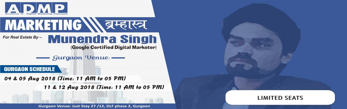 Book Online Tickets for Marketing Bramhashtra For Real Estate 11, Gurugram. Marketing ब्रम्हास्त्र for Real Estate  By – Munendra Singh(Google Certified Digital Marketer)  Number of Seats: 60Registration Fee: INR 2150 Only  Date & Time :- 11 & 12 August 2018 (Time: 11 A