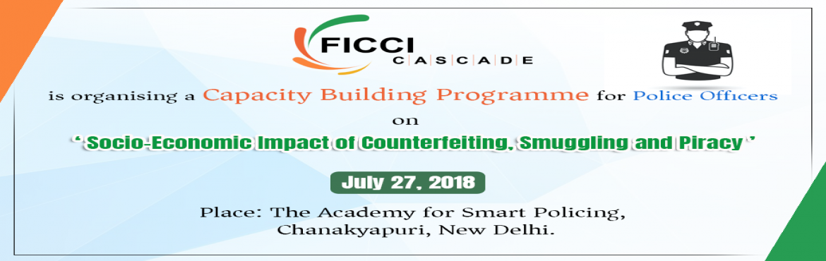 Book Online Tickets for Socio-Economic Impact of Counterfeiting,, New Delhi. FICCI CASCADE believes that awareness and outreach is an essential element in building a proactive strategy to curb counterfeiting, smuggling and piracy. With this view, FICCI CASCADE is organizing a seminar on \