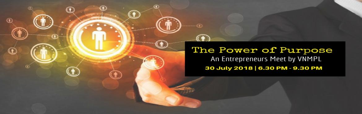 Book Online Tickets for The Power of Purpose - An Entrepreneurs , Pune. Dear Visionaries ,  Here is an exciting opportunity to learn about Quality Systems and Power of Purpose .   Mr Jayant Bhavikatti - The Quality System Expert is going to share about quality control techniques which will be specific to your f